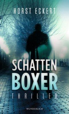 Schattenboxer - Eckert, Horst