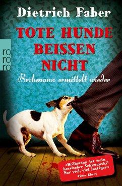 Tote Hunde beißen nicht / Henning Bröhmann Bd.3 - Faber, Dietrich
