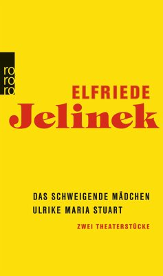Das schweigende Mädchen / Ulrike Maria Stuart - Jelinek, Elfriede
