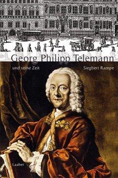 Georg Philipp Telemann und seine Zeit - Rampe, Siegbert