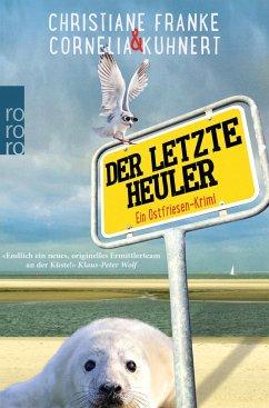 Der letzte Heuler / Ostfriesen-Krimi Bd.2 - Franke, Christiane; Kuhnert, Cornelia