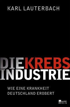 Die Krebs-Industrie - Lauterbach, Karl