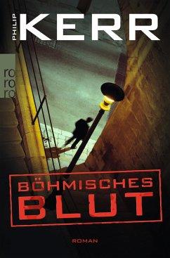 Böhmisches Blut / Bernie Gunther Bd.8 - Kerr, Philip