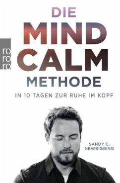 Die Mind-Calm-Methode - Newbigging, Sandy C.