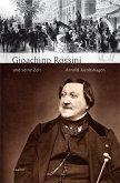 Gioachino Rossini und seine Zeit