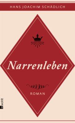 Narrenleben - Schädlich, Hans Joachim