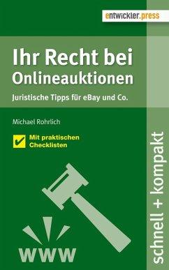 Ihr Recht bei Onlineauktionen. Juristische Tipps für eBay und Co. (eBook, PDF) - Rohrlich, Michael