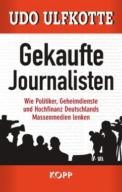 Gekaufte Journalisten (eBook, ePUB) - Ulfkotte, Udo