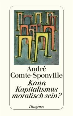 Kann Kapitalismus moralisch sein? (eBook, ePUB) - Comte-Sponville, André
