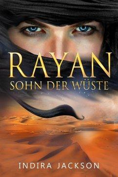 Rayan - Sohn der Wüste (eBook, ePUB) - Jackson, Indira