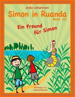 Simon in Ruanda - Ein Freund für Simon - Johannsen, Jesko