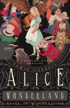 Alice im Wunderland / Alice in Wonderland (Zweisprachige Ausgabe) - Carroll, Lewis