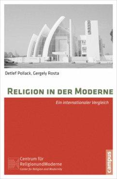 Religion in der Moderne - Pollack, Detlef; Rosta, Gergely