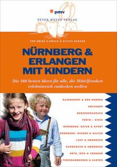 Nürnberg & Erlangen mit Kindern - Ewald, Heike K.; Schaub, Sylvia