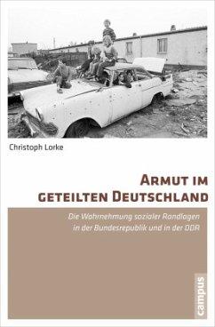 Armut im geteilten Deutschland - Lorke, Christoph