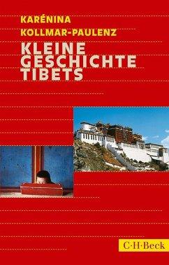 Kleine Geschichte Tibets - Kollmar-Paulenz, Karénina