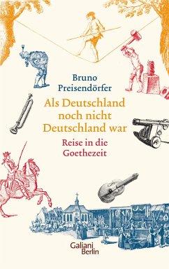 Als Deutschland noch nicht Deutschland war - Preisendörfer, Bruno