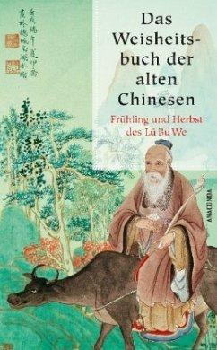 Das Weisheitsbuch der alten Chinesen - Lü Bu We
