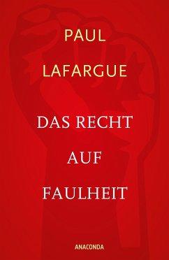 Das Recht auf Faulheit und Die Religion des Kapitals - Lafargue, Paul