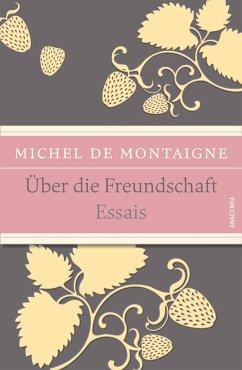 Über die Freundschaft - Montaigne, Michel de