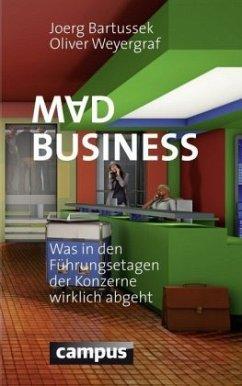 Mad Business - Bartussek, Joerg; Weyergraf, Oliver