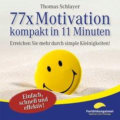 77 x Motivation - kompakt in 11 Minuten (MP3-Do...