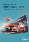 Lösungen zu 22712 - Arbeitsblättern Kraftfahrzeugtechnik Lernfelder 5-8