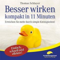 Besser wirken - kompakt in 11 Minuten (MP3-Down...