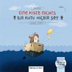 Eine Kiste Nichts. Kinderbuch Deutsch-Türkisch