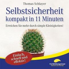 Selbstsicherheit - kompakt in 11 Minuten (MP3-D...
