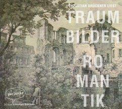 Traumbilder Romantik. Gedichte, 1 Audio-CD