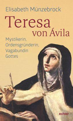 Teresa von vila von elisabeth m nzebrock buch - Teresa von avila zitate ...