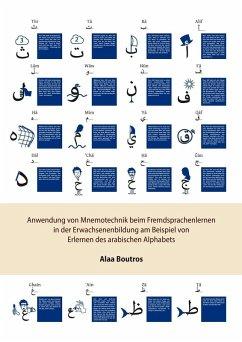 Anwendung von Mnemotechnik beim Fremdsprachenlernen in der Erwachsenenbildung am Beispiel von Erlernen des arabischen Alphabets (eBook, ePUB)
