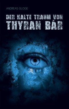Der kalte Traum von Thyran Bàr (eBook, ePUB)