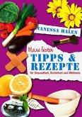 Meine besten Tipps und Rezepte für Gesundheit, Schönheit und Wellness (eBook, ePUB)