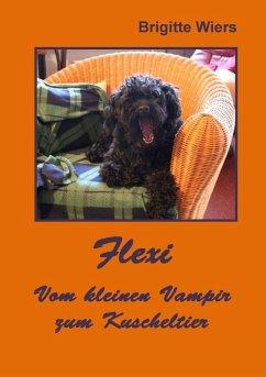 Flexi - Vom kleinen Vampir zum Kuscheltier (eBook, ePUB)