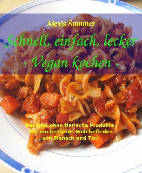 Schnell einfach lecker vegan kochen ebook epub von for Schnell lecker kochen