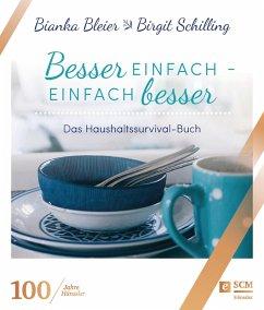 Besser einfach - einfach besser (eBook, ePUB) - Bleier, Bianka; Schilling, Birgit