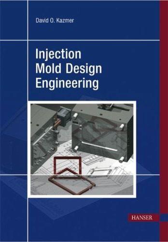 Injection Mold Design Engineering Kazmer Pdf