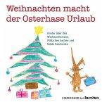 Weihnachten macht der Osterhase Urlaub (Mängelexemplar)