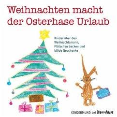 Weihnachten macht der Osterhase Urlaub (Mängelexemplar) - von, Eichborn Vito und Birgit Apitzsch