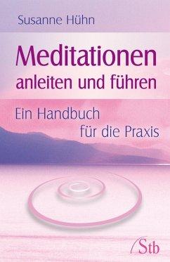 Meditationen anleiten und führen (eBook, ePUB) - Hühn, Susanne