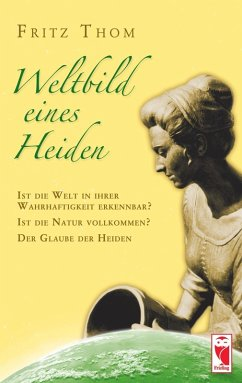 Weltbild eines Heiden (eBook, ePUB) - Thom, Fritz