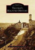Tacoma's Haunted History (eBook, ePUB)