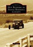 Hot Rodding in Santa Barbara County (eBook, ePUB)