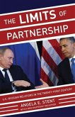 The Limits of Partnership - U.S Russiam Relations in the Twenty-First Century - Updated Edition