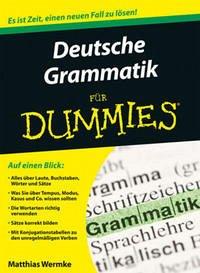 Deutsche Grammatik für Dummies - Wermke, Matthias