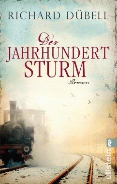 Der Jahrhundertsturm / Jahrhundertsturm Trilogie Bd.1 - Dübell, Richard