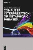 Computer Interpretation of Metaphoric Phrases