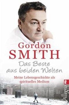 Das Beste aus beiden Welten - Smith, Gordon